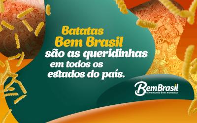 Batatas Bem Brasil são as queridinhas em todos os estados do país.